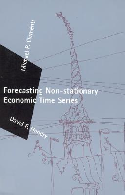 Forecasting Non-Stationary Economic Time Series - Clements, Michael P
