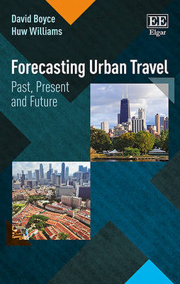 Forecasting Urban Travel: Past, Present and Future - Boyce, David E., and Williams, Huw C. W. L.