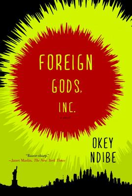 Foreign Gods, Inc. - Ndibe, Okey