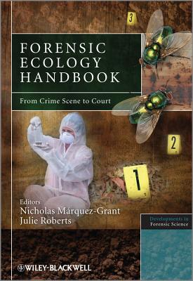 Forensic Ecology: from Crime Scene to Court - Roberts, Julie, and Marquez-Grant, Nicholas