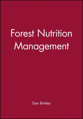 Forest Nutrition Management - Binkley, Dan, Professor
