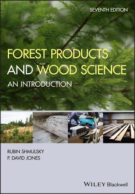Forest Products and Wood Science: An Introduction - Shmulsky, Rubin, and Jones, P. David