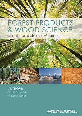 Forest Products and Wood Science - Shmulsky, Rubin, and Jones, P. David