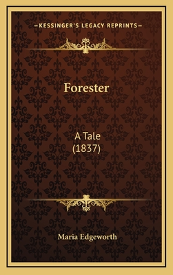 Forester: A Tale (1837) - Edgeworth, Maria