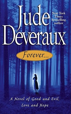 Forever...: A Novel of Good and Evil, Love and Hope - Deveraux, Jude