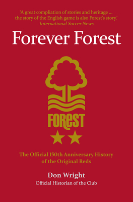 Forever Forest: The Official 150th Anniversary History of the Original Reds - Wright, Don