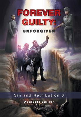 Forever Guilty: Unforgiven - Lallier, Adalbert