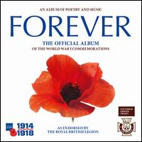 Forever: The Official Album of the World War One Commemorations - Central Band of the Royal British Legion