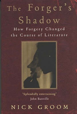 Forger's Shadow: How Forgery Changed the Course of L - Groom, Nick