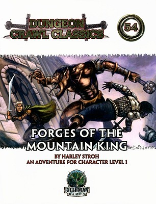 Forges of the Mountain King: An Adventure for Character Levels 1 - Stroh, Harley, and Rudel, Aeryn (Editor)