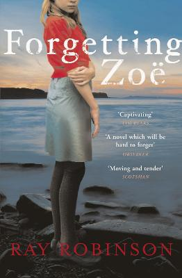 Forgetting Zoe - Robinson, Ray