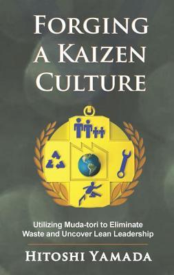 Forging a Kaizen Culture - Yamada, Hitoshi