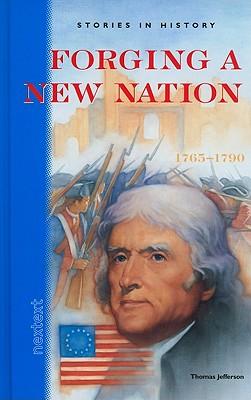 Forging a New Nation, 1765-1790 - Auchincloss, Louis