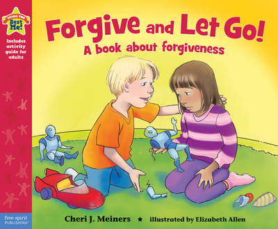 Forgive and Let Go!: A Book About Forgiveness - Meiners, Cheri J.