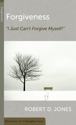 Forgiveness: Ijust Can't Forgive Myself - Jones, Robert D