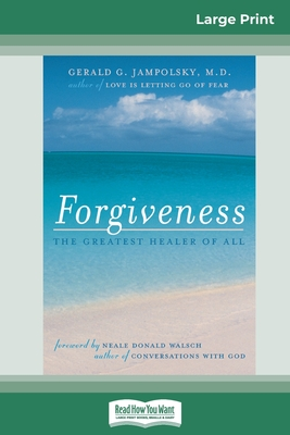 Forgiveness: The Greatest Healer of All (16pt Large Print Edition) - Jampolsky, Gerald G