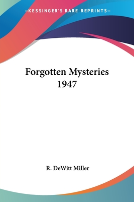 Forgotten Mysteries 1947 - Miller, R DeWitt