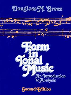 Form in Tonal Music: An Introduction to Analysis - Green, Douglass