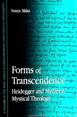 Forms of Transcendence: Heidegger and Medieval Mystical Theology - Sikka, Sonya