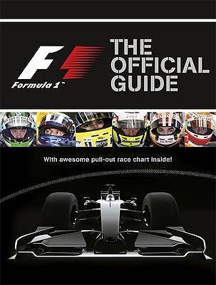Formula 1: The Official Guide. [Written by Matt Crossick] - Crossick, Matt