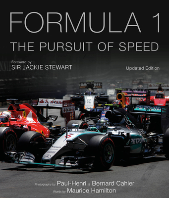Formula One: The Pursuit of Speed: A Photographic Celebration of F1's Greatest Moments - Hamilton, Maurice, and Cahier, Paul-Henri (Photographer), and Cahier, Bernard (Photographer)
