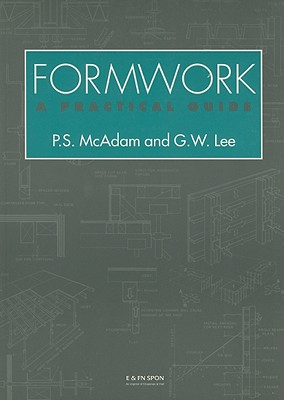 Formwork: A Practical Guide - Lee, Geoffrey, and McAdam, Peter