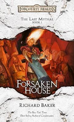 Forsaken House: The Last Mythal, Book I - Baker, Richard