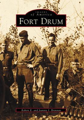 Fort Drum - Brennan, Robert E, and Brennan, Jeannie I