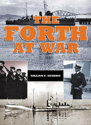 Forth at War - Hendrie, William F