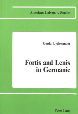 Fortis and Lenis in Germanic - Alexander, Gerda I