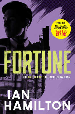 Fortune: The Lost Decades of Uncle Chow Tung - Hamilton, Ian