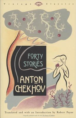 Forty Stories - Chekhov, Anton, and Payne, Robert (Translated by), and Payne, Robert (Introduction by)