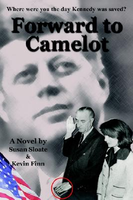 Forward to Camelot - Sloate, Susan, and Finn, Kevin