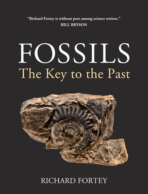 Fossils: The Key to the Past - Fortey, Richard