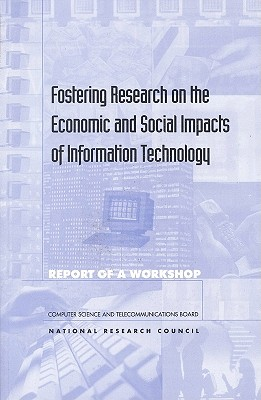 Fostering Research on the Economic & Social Impacts of Information Technology - National Research Council