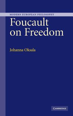 Foucault on Freedom - Oksala, Johanna