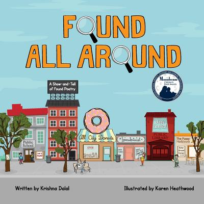 Found All Around: A Show-And-Tell of Found Poetry - Dalal, Krishna