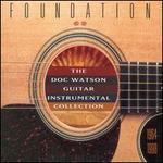 Foundation: Doc Watson Guitar Instrumental Collection, 1964-1998