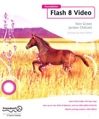 Foundation Flash 8 Video - Green, Tom, and Chilcott, Jordan L