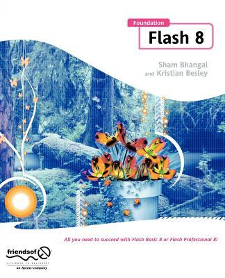 Foundation Flash 8 - Bhangal, Sham, and Besley, Kristian