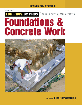 Foundations & Concrete Work - Fine Homebuilding