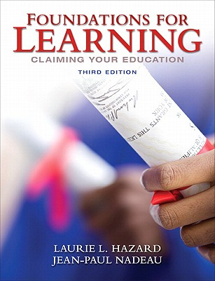 Foundations for Learning: Claiming Your Education - Hazard, Laurie, and Nadeau, Jean-Paul