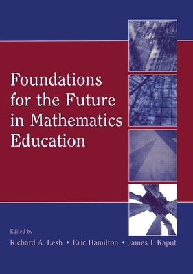 Foundations for the Future in Mathematics Education - Lesh, Richard A (Editor)
