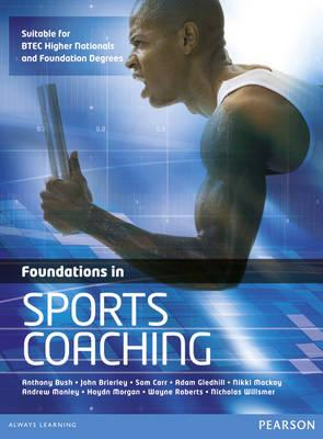 Foundations in Sports Coaching - Bush, Anthony, and Brierley, John, and Carr, Sam