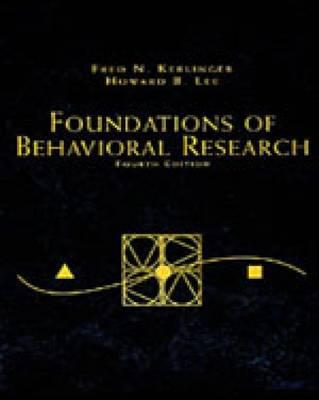 Foundations of Behavioral Research - Kerlinger, Fred N, and Lee, Howard B, and Lee, Howard