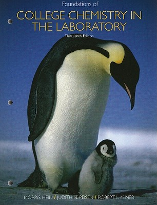 Foundations of Chemistry in the Laboratory - Hein, Morris, and Arena, Susan
