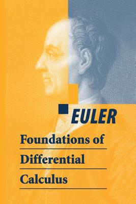 Foundations of Differential Calculus - Euler, and Blanton, J D (Translated by)