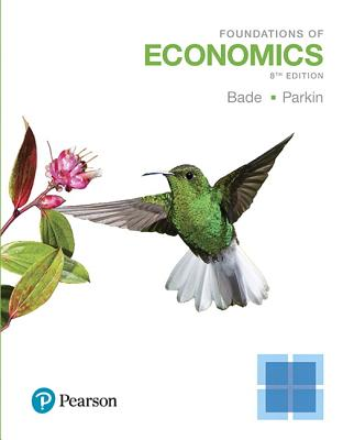 Foundations of Economics - Bade, Robin, and Parkin, Michael