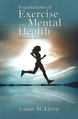 Foundations of Exercise & Mental Health - Leith, Larry M.