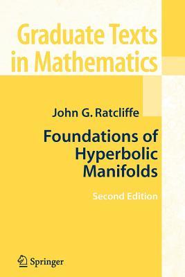 Foundations of Hyperbolic Manifolds - Ratcliffe, John